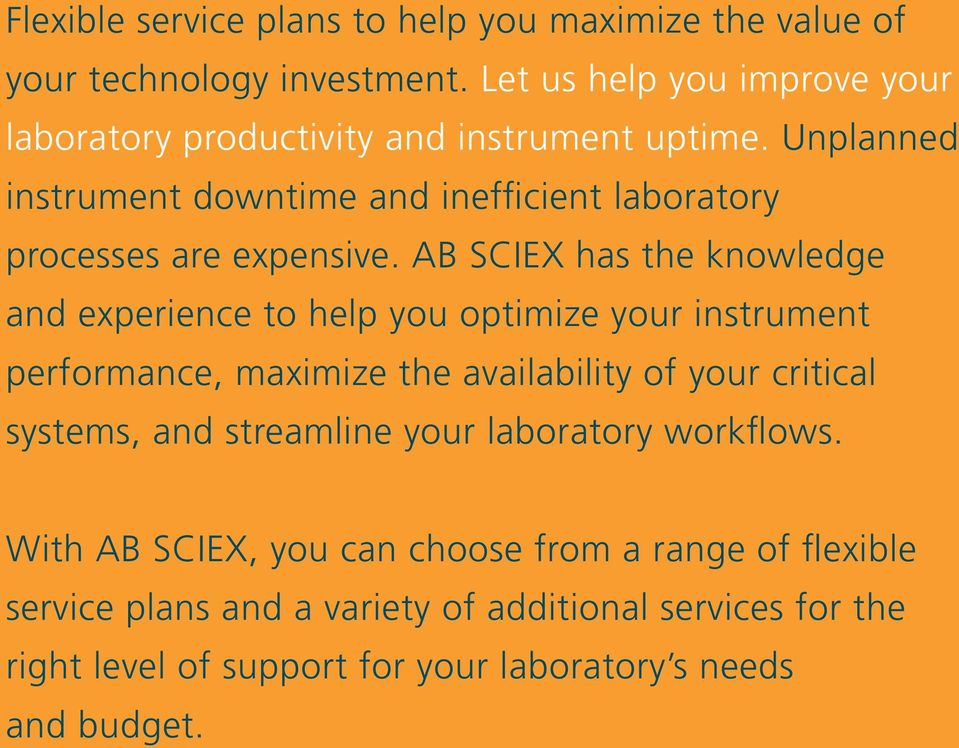 Unplanned instrument downtime and inefficient laboratory processes are expensive.