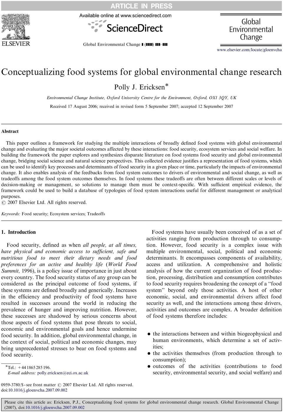 2007 Abstract This paper outlines a framework for studying the multiple interactions of broadly defined food systems with global environmental change and evaluating the major societal outcomes