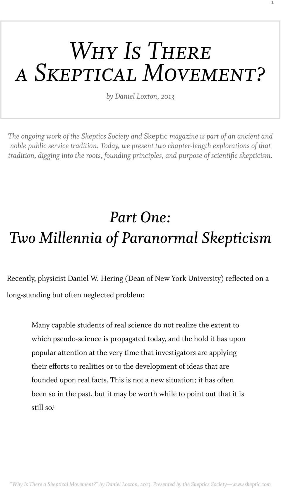 Part One: Two Millennia of Paranormal Skepticism Recently, physicist Daniel W.