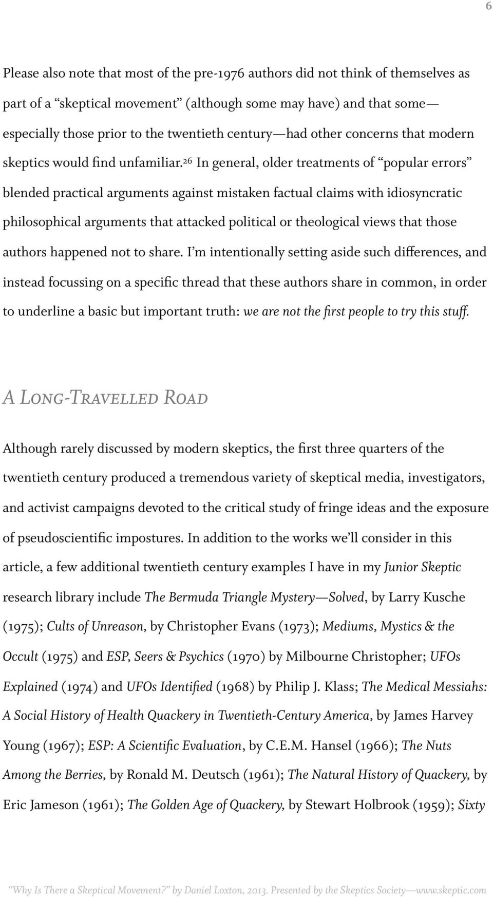 26 In general, older treatments of popular errors blended practical arguments against mistaken factual claims with idiosyncratic philosophical arguments that attacked political or theological views