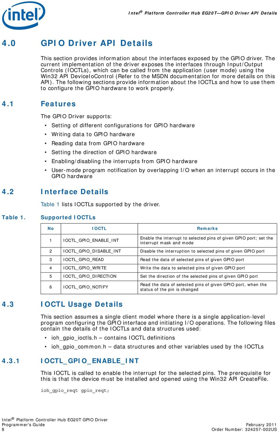 to the MSDN documentation for more details on this API). The following sections provide information about the IOCTLs and how to use them to configure the GPIO hardware to work properly.