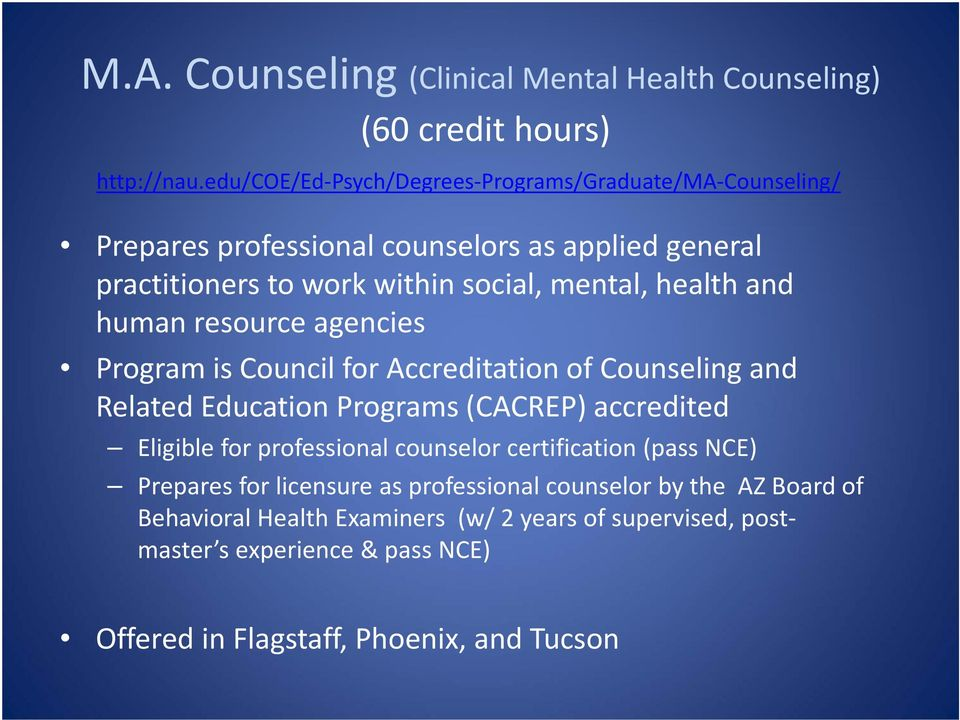 health and human resource agencies Program is Council for Accreditation of Counseling and Related Education Programs (CACREP) accredited Eligible for