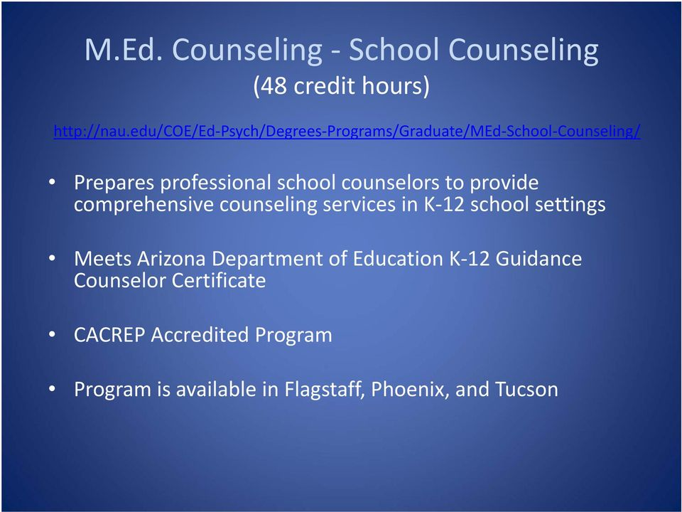 counselors to provide comprehensive counseling services in K 12 school settings Meets Arizona