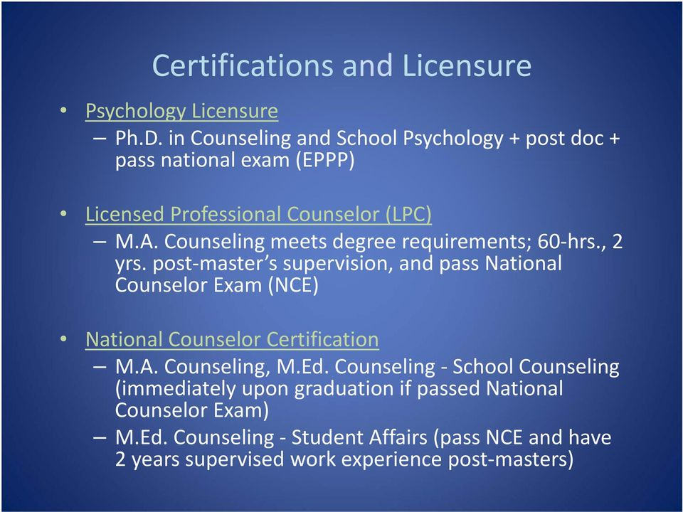 Counseling meets degree requirements; 60 hrs., 2 yrs.