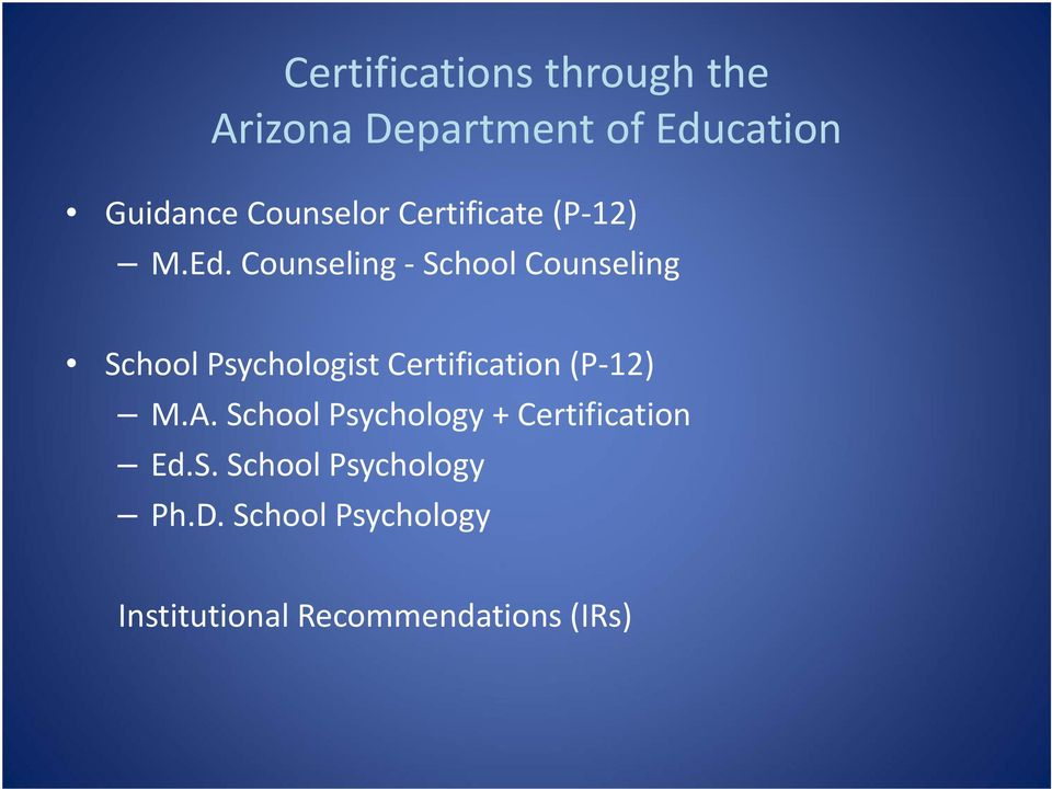 Counseling School Counseling School Psychologist Certification (P 12) M.A.
