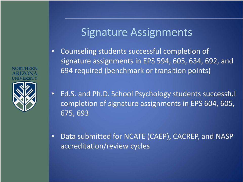 D. School Psychology students successful completion of signature assignments in EPS 604,