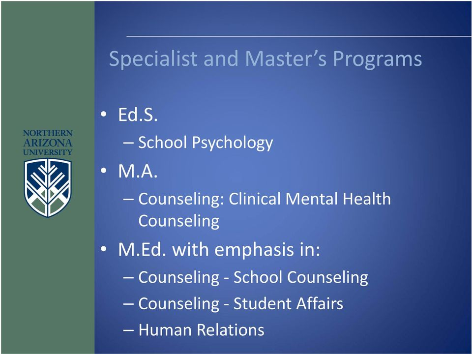 Ed. with emphasis in: Counseling School Counseling