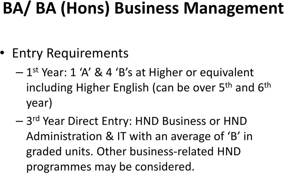 rd Year Direct Entry: HND or HND Administration & IT with an average of