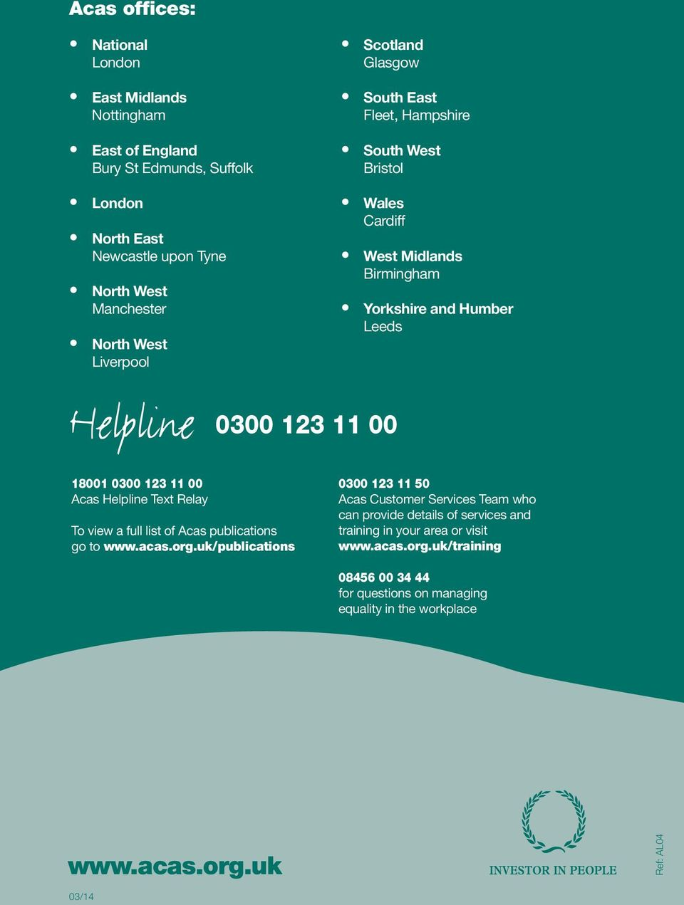 0300 123 11 00 Acas Helpline Text Relay To view a full list of Acas publications go to www.acas.org.