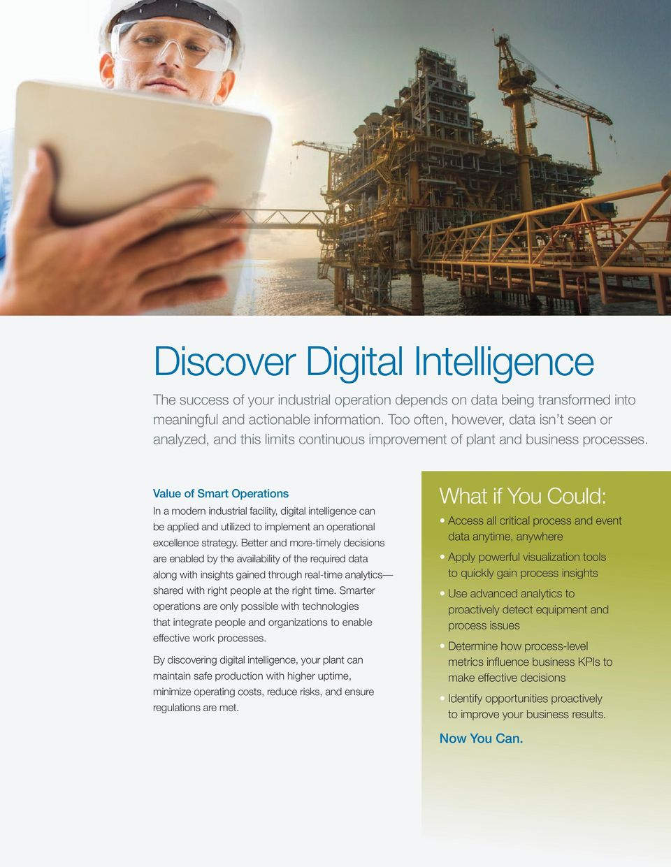 Value of Smart Operations In a modern industrial facility, digital intelligence can be applied and utilized to implement an operational excellence strategy.