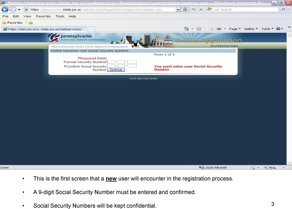 A 9-digit Social Security Number must be entered
