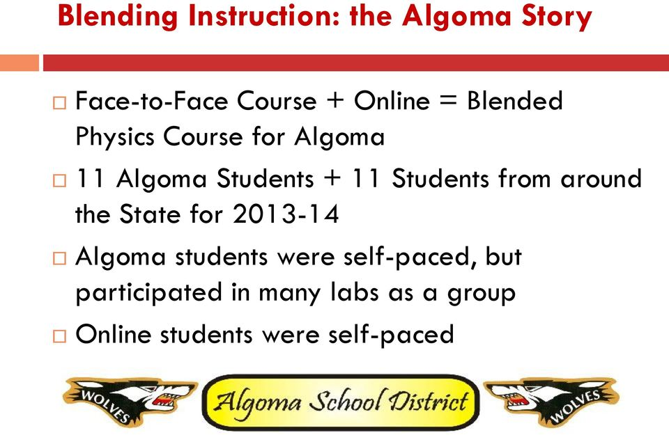 from around the State for 2013-14 Algoma students were self-paced,