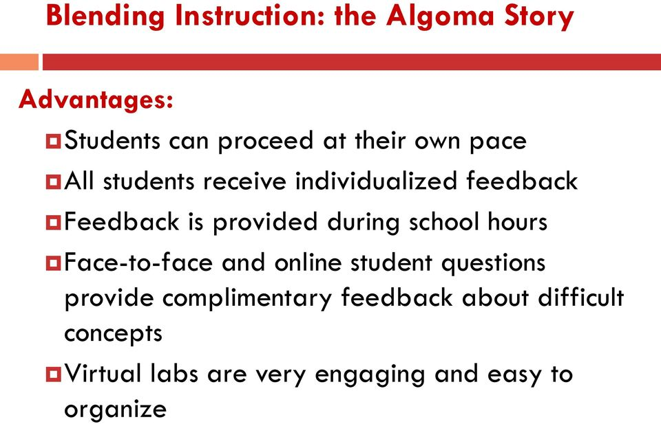 school hours Face-to-face and online student questions provide complimentary