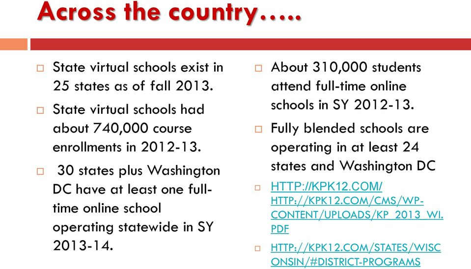 30 states plus Washington DC have at least one fulltime online school operating statewide in SY 2013-14.