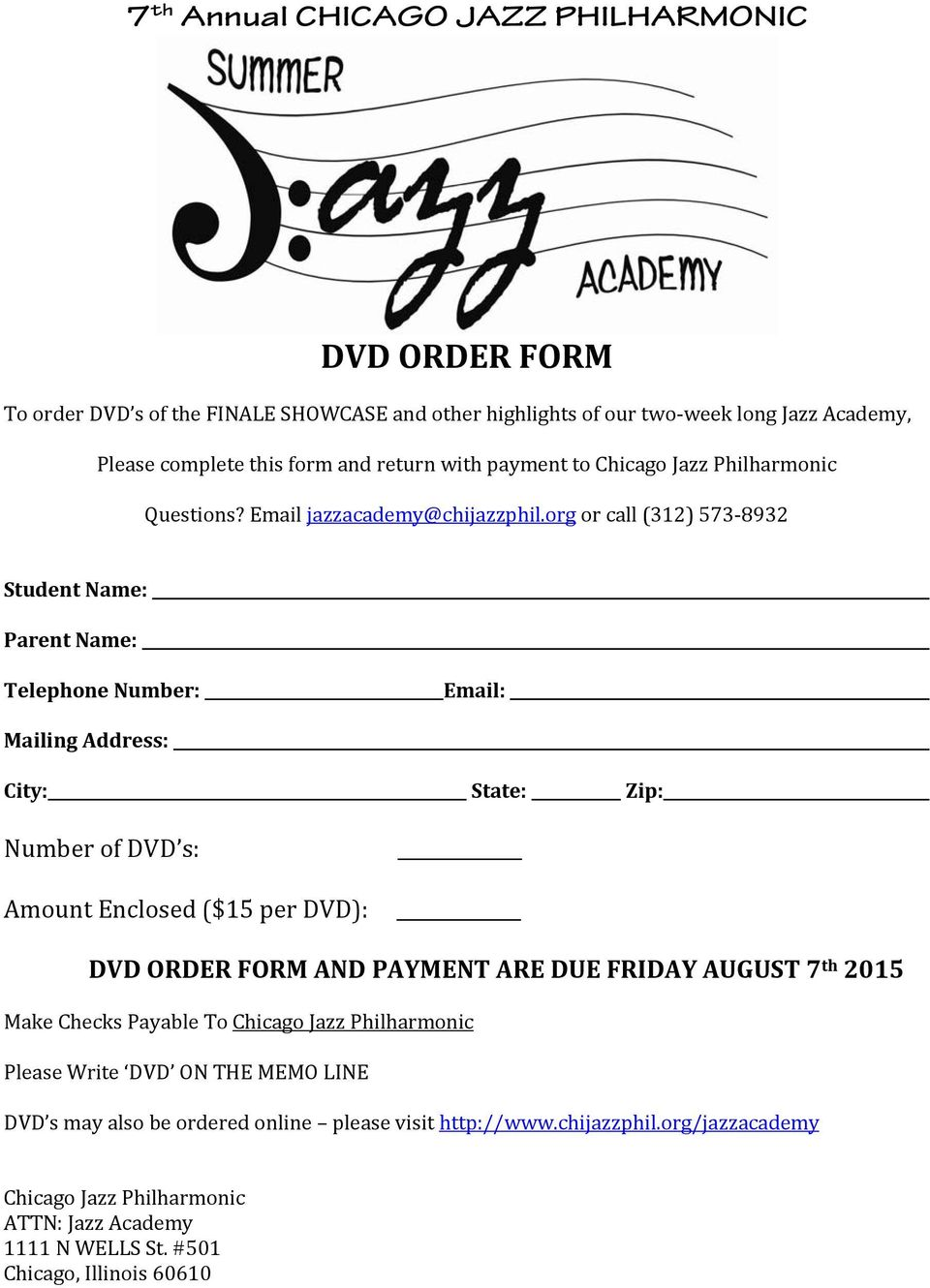 org or call (312) 573 8932 Student Name: Parent Name: Telephone Number: Email: Mailing Address: City: State: Zip: Number of DVD s: Amount Enclosed ($15 per DVD): DVD ORDER FORM AND