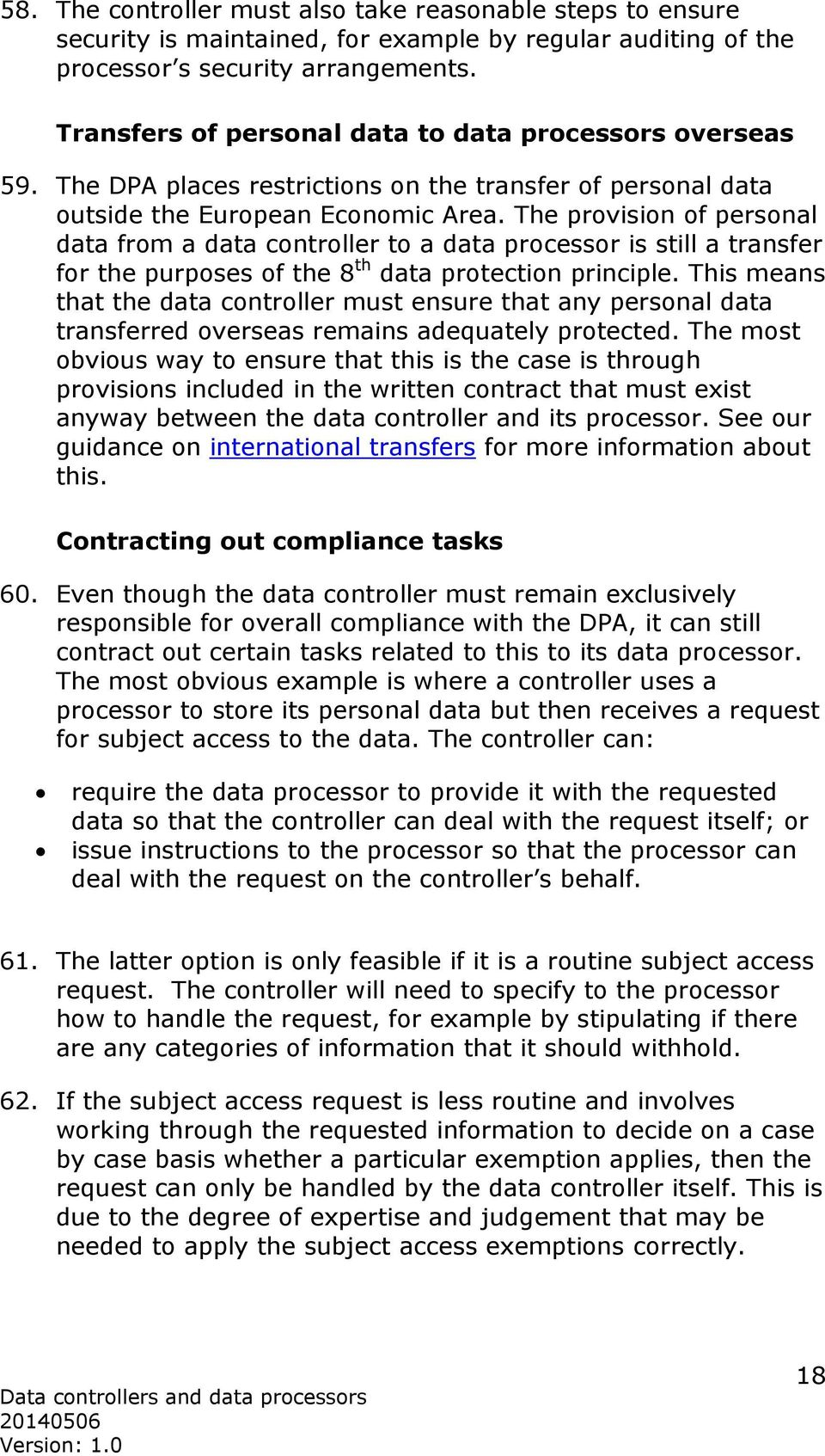 The provision of personal data from a data controller to a data processor is still a transfer for the purposes of the 8 th data protection principle.
