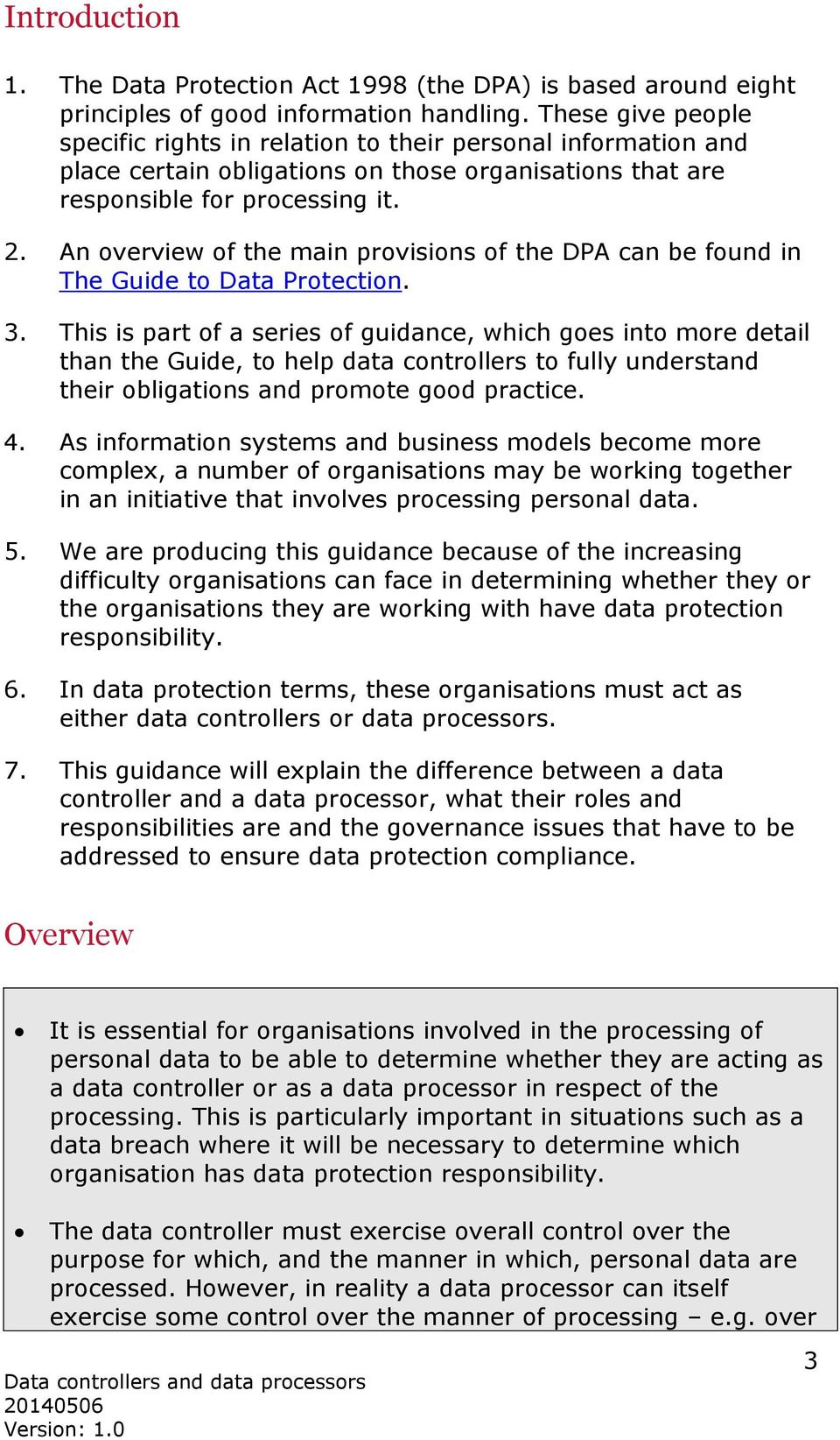 An overview of the main provisions of the DPA can be found in The Guide to Data Protection. 3.