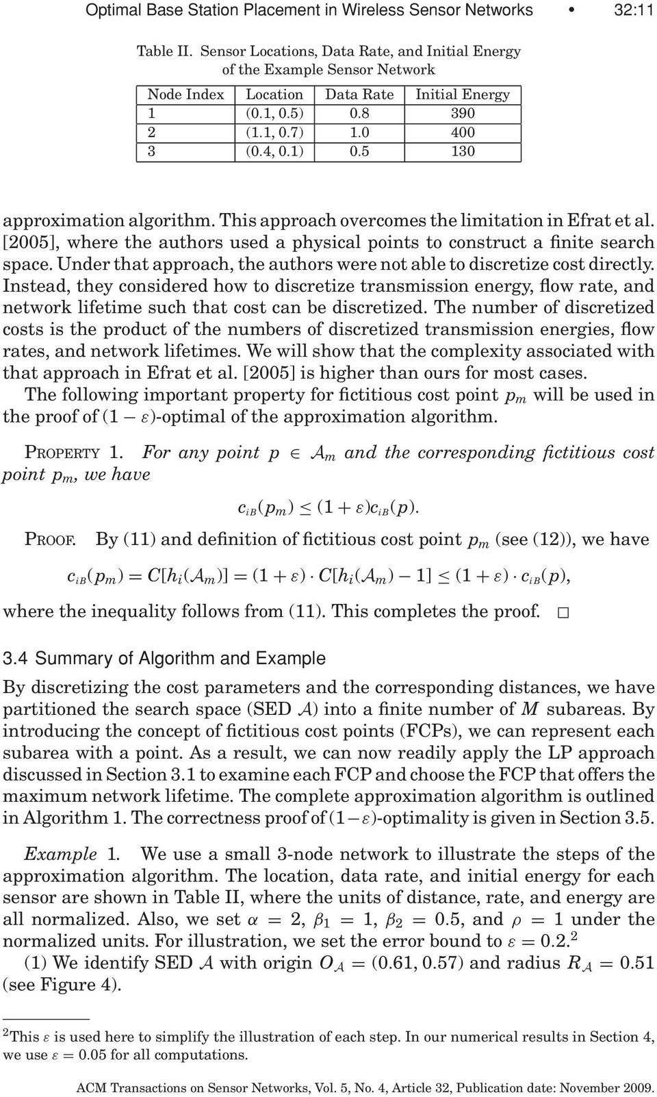 5 130 approximation algorithm. This approach overcomes the limitation in Efrat et al. [2005], where the authors used a physical points to construct a finite search space.
