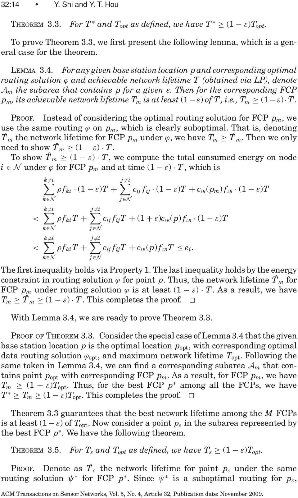 Then for the corresponding FCP p m, its achievable network lifetime T m is at least (1 ε) of T, i.e., T m (1 ε) T. PROOF.