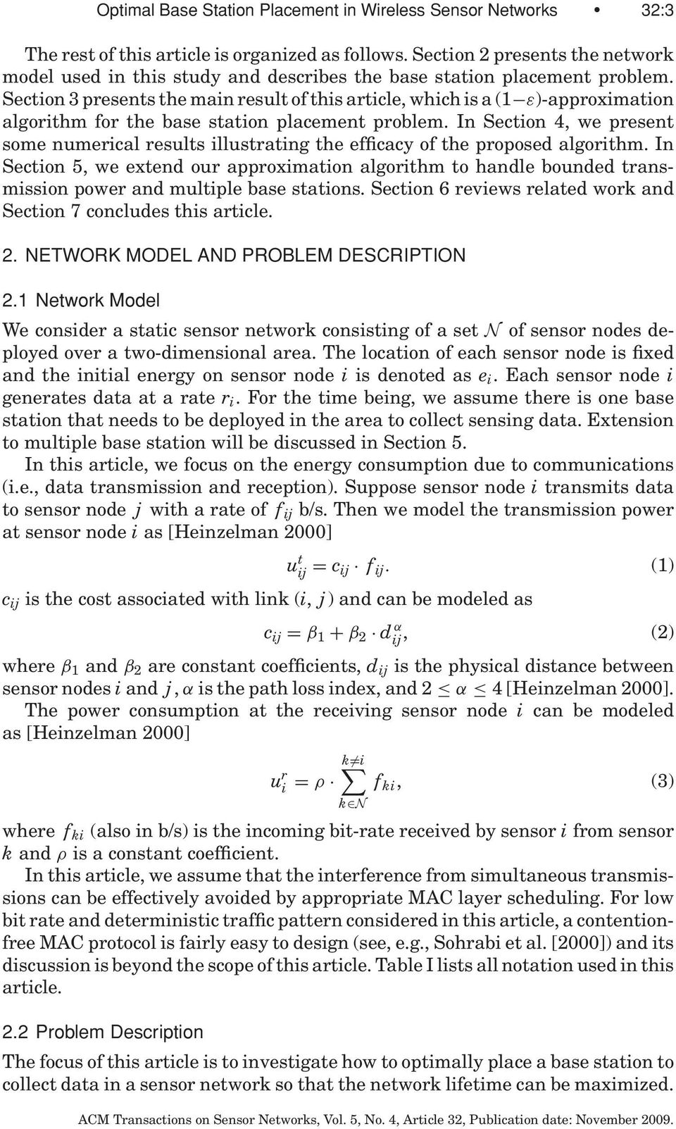 Section 3 presents the main result of this article, which is a (1 ε)-approximation algorithm for the base station placement problem.