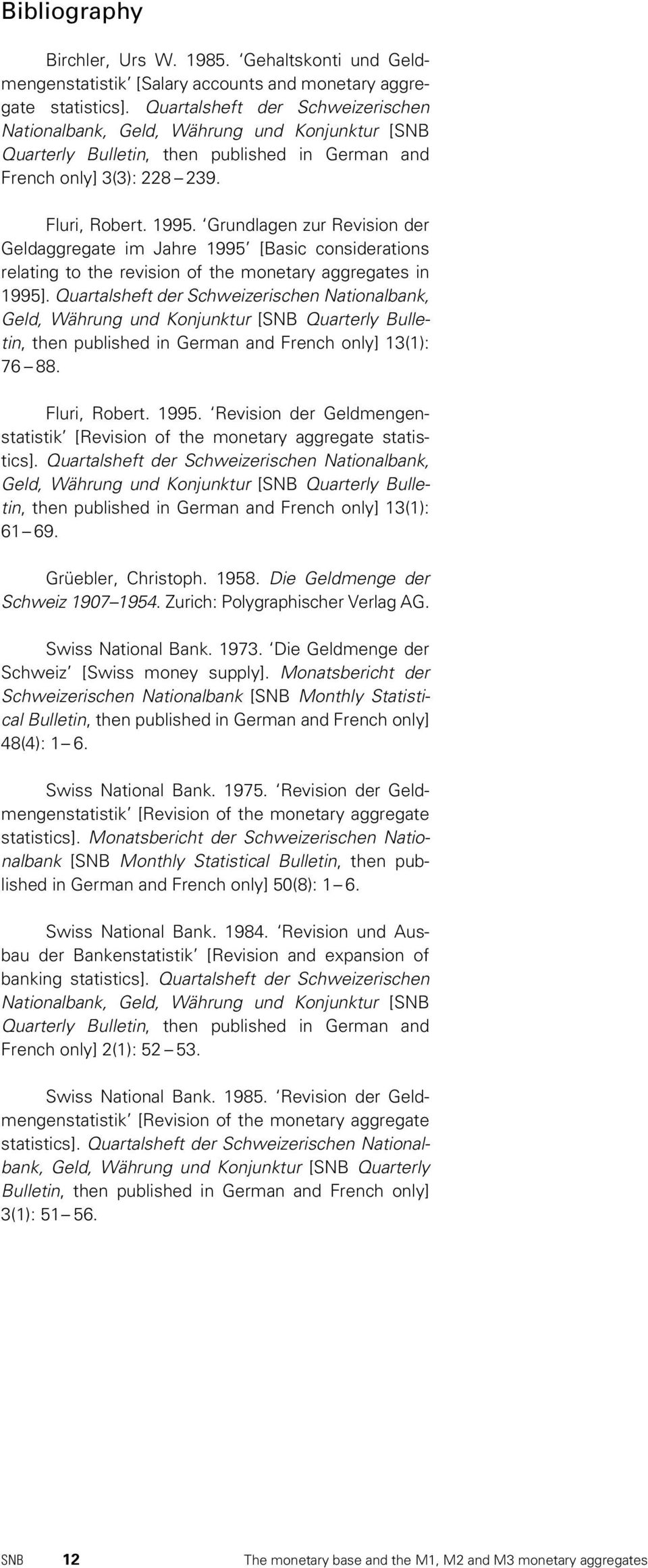 Grundlagen zur Revision der Geldaggregate im Jahre 1995 [Basic considerations relating to the revision of the monetary aggregates in 1995].