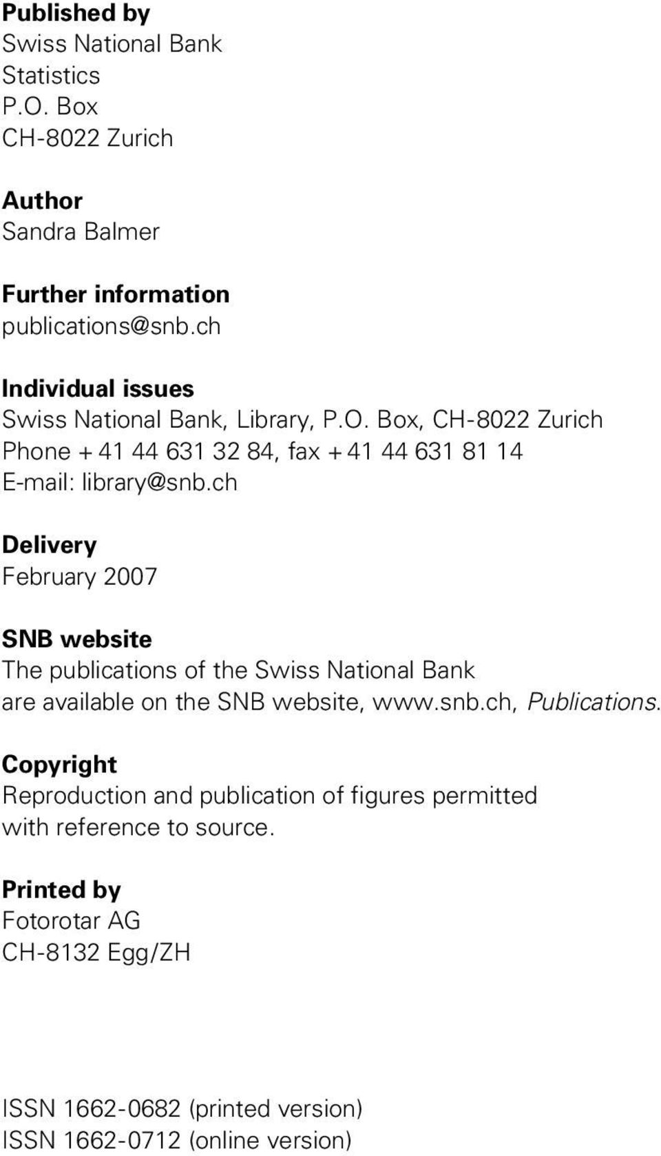 ch Delivery February 2007 SNB website The publications of the Swiss National Bank are available on the SNB website, www.snb.ch, Publications.