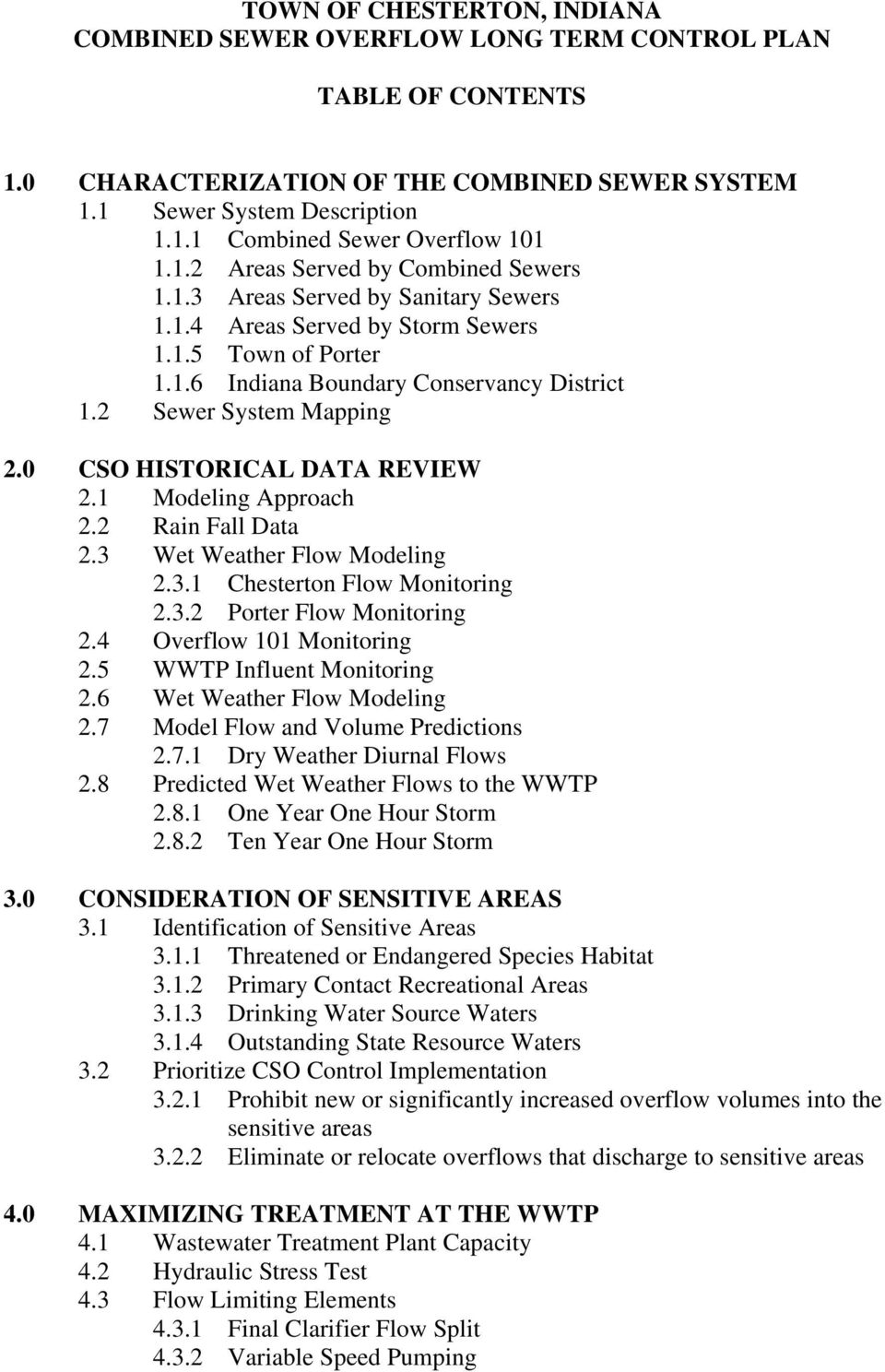 2 Sewer System Mapping 2.0 CSO HISTORICAL DATA REVIEW 2.1 Modeling Approach 2.2 Rain Fall Data 2.3 Wet Weather Flow Modeling 2.3.1 Chesterton Flow Monitoring 2.3.2 Porter Flow Monitoring 2.