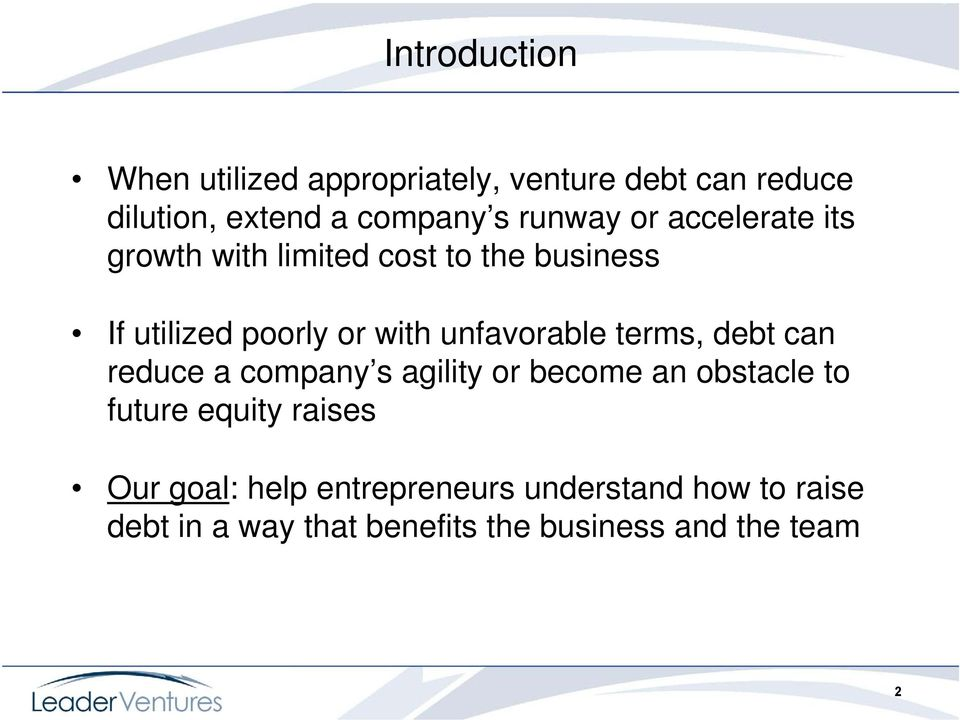 unfavorable terms, debt can reduce a company s agility or become an obstacle to future equity
