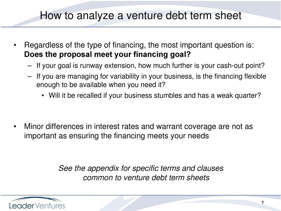 If you are managing for variability in your business, is the financing flexible enough to be available when you need it?