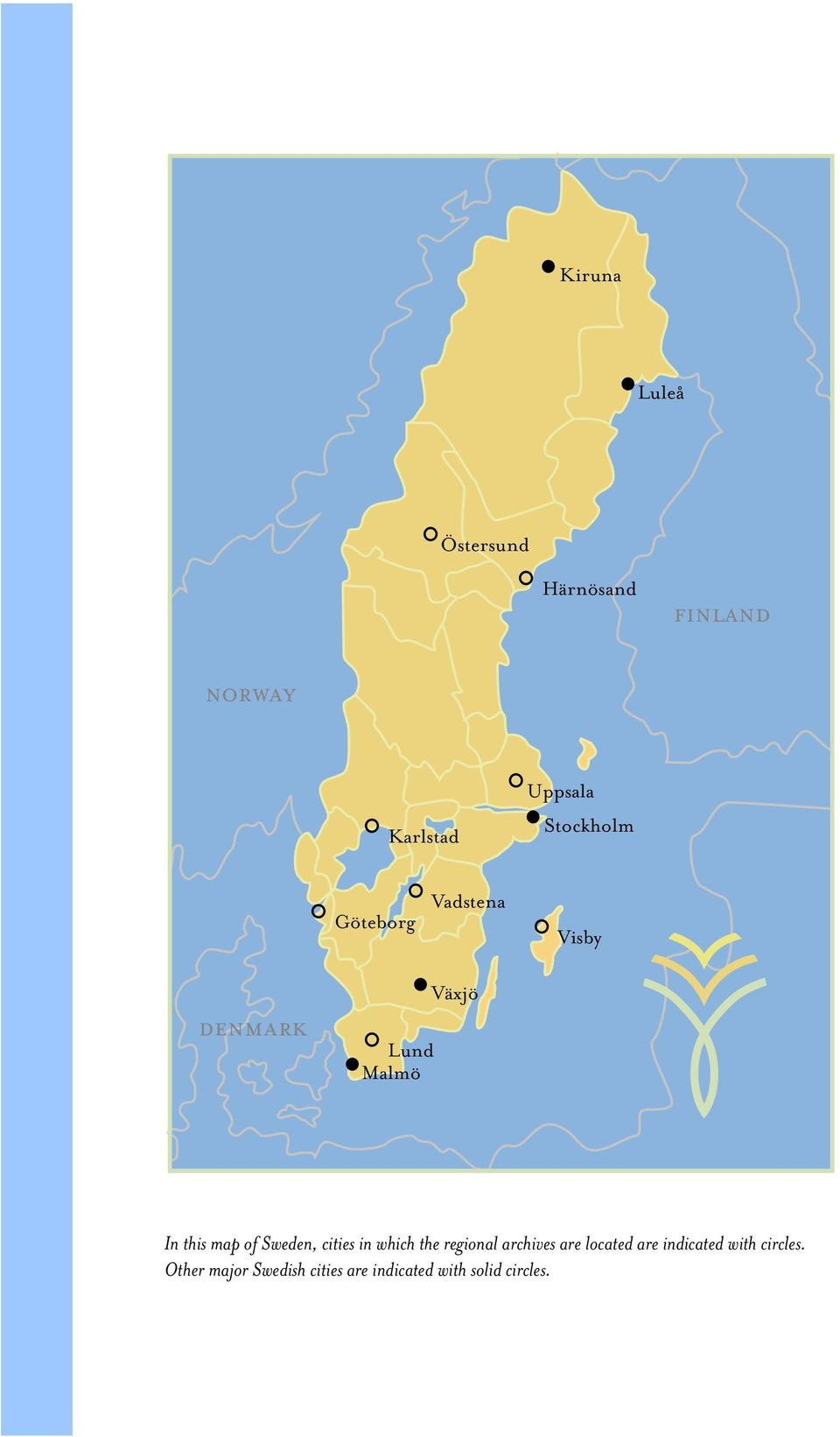 of Sweden, cities in which the regional archives are located are