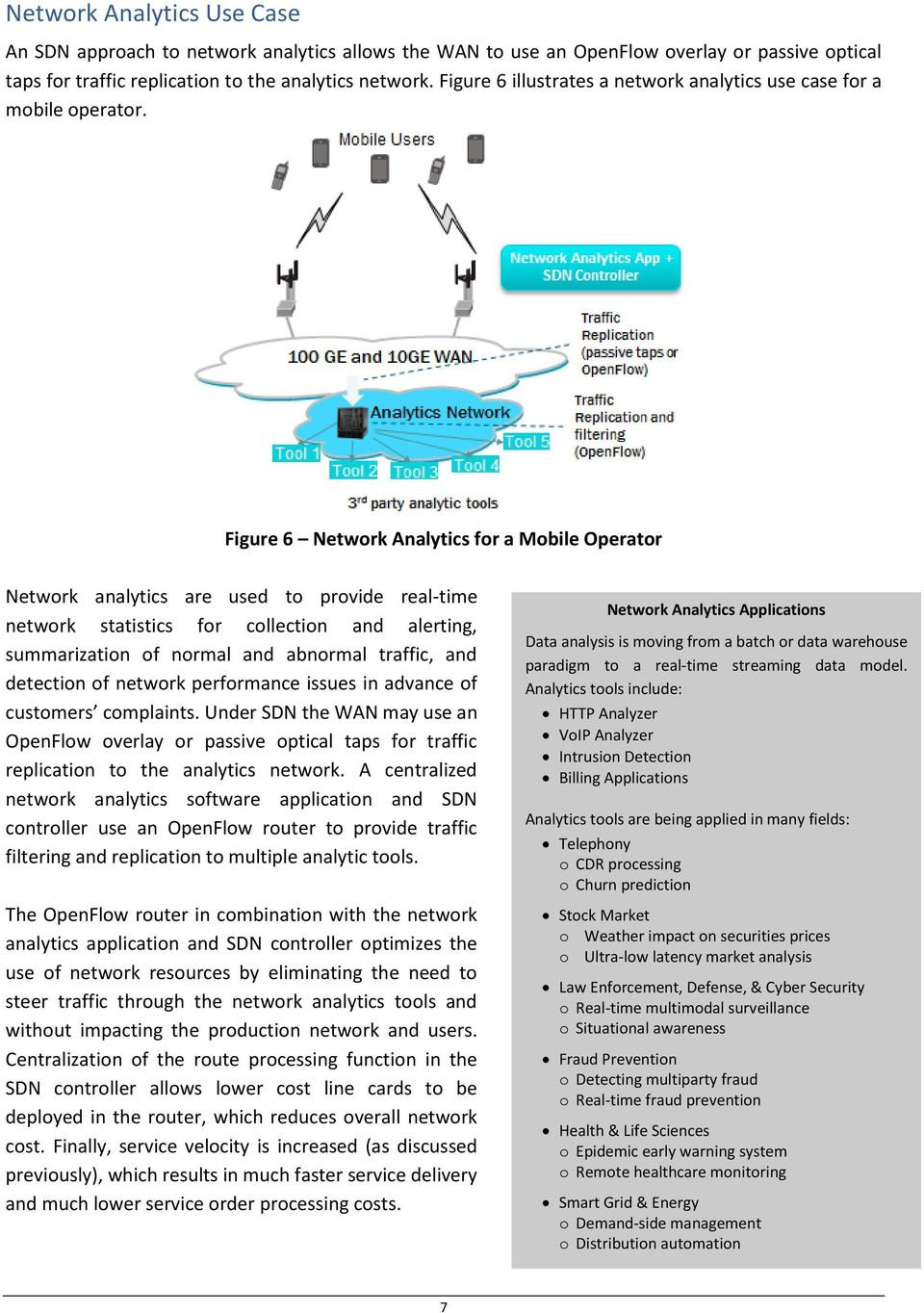 Figure 6 Network Analytics for a Mobile Operator Network analytics are used to provide real-time network statistics for collection and alerting, summarization of normal and abnormal traffic, and