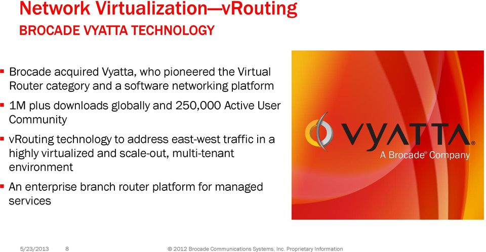 technology to address east-west traffic in a highly virtualized and scale-out, multi-tenant environment An enterprise