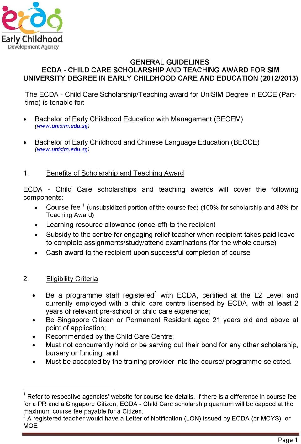 sg) Bachelor of Early Childhood and Chinese Language Education (BECCE) (www.unisim.edu.sg) 1.