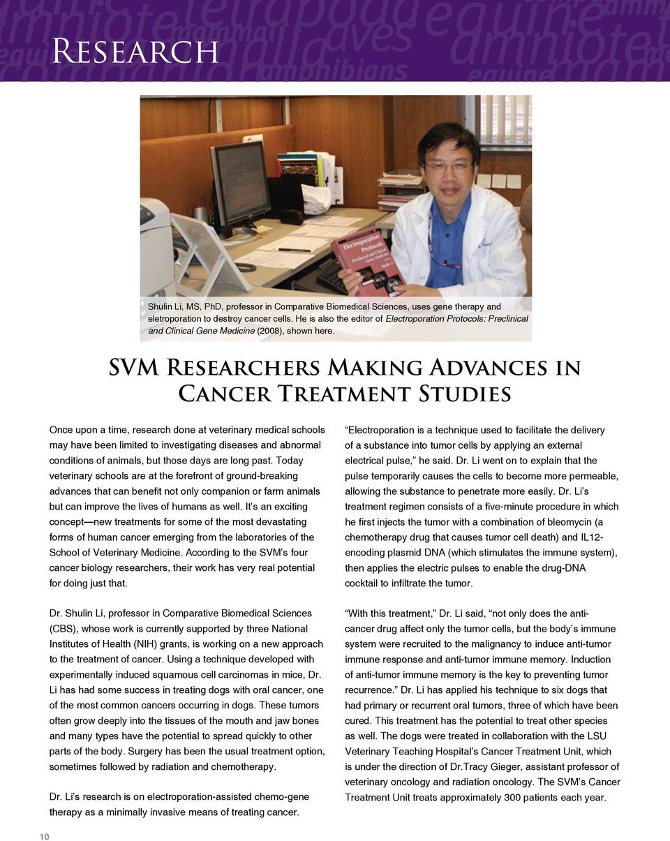 SVM Researchers Making Advances in Cancer Treatment Studies Once upon a time, research done at veterinary medical schools may have been limited to investigating diseases and abnormal conditions of
