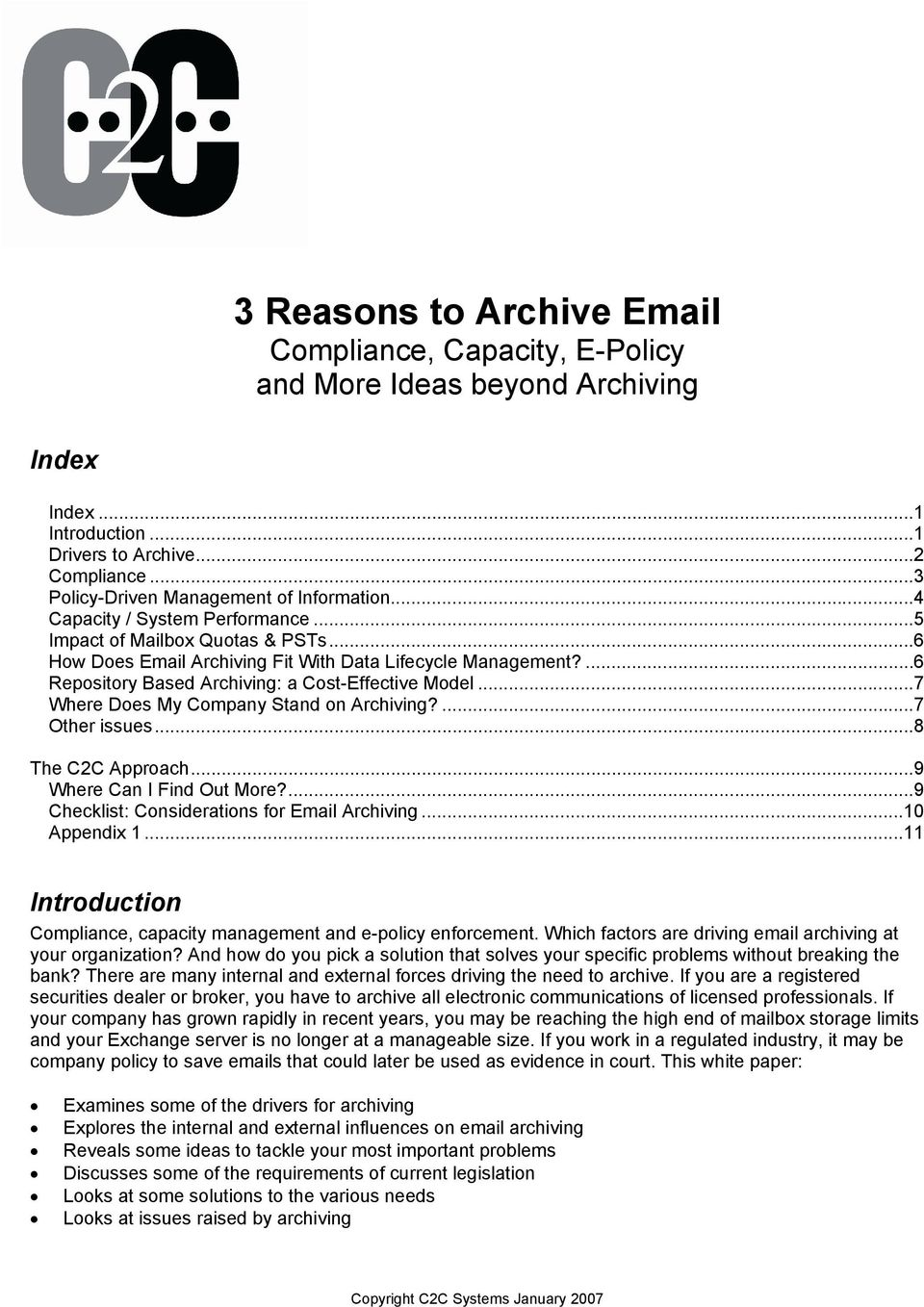 ..7 Where Does My Company Stand on Archiving?...7 Other issues...8 The C2C Approach...9 Where Can I Find Out More?...9 Checklist: Considerations for Email Archiving...10 Appendix 1.