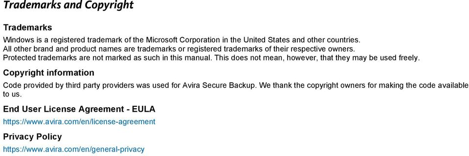 This does not mean, however, that they may be used freely. Copyright information Code provided by third party providers was used for Avira Secure Backup.