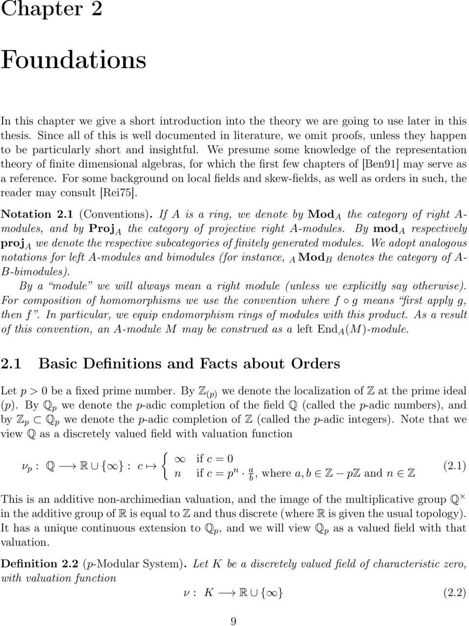 We presume some knowledge of the representation theory of finite dimensional algebras, for which the first few chapters of [Ben91] may serve as a reference.