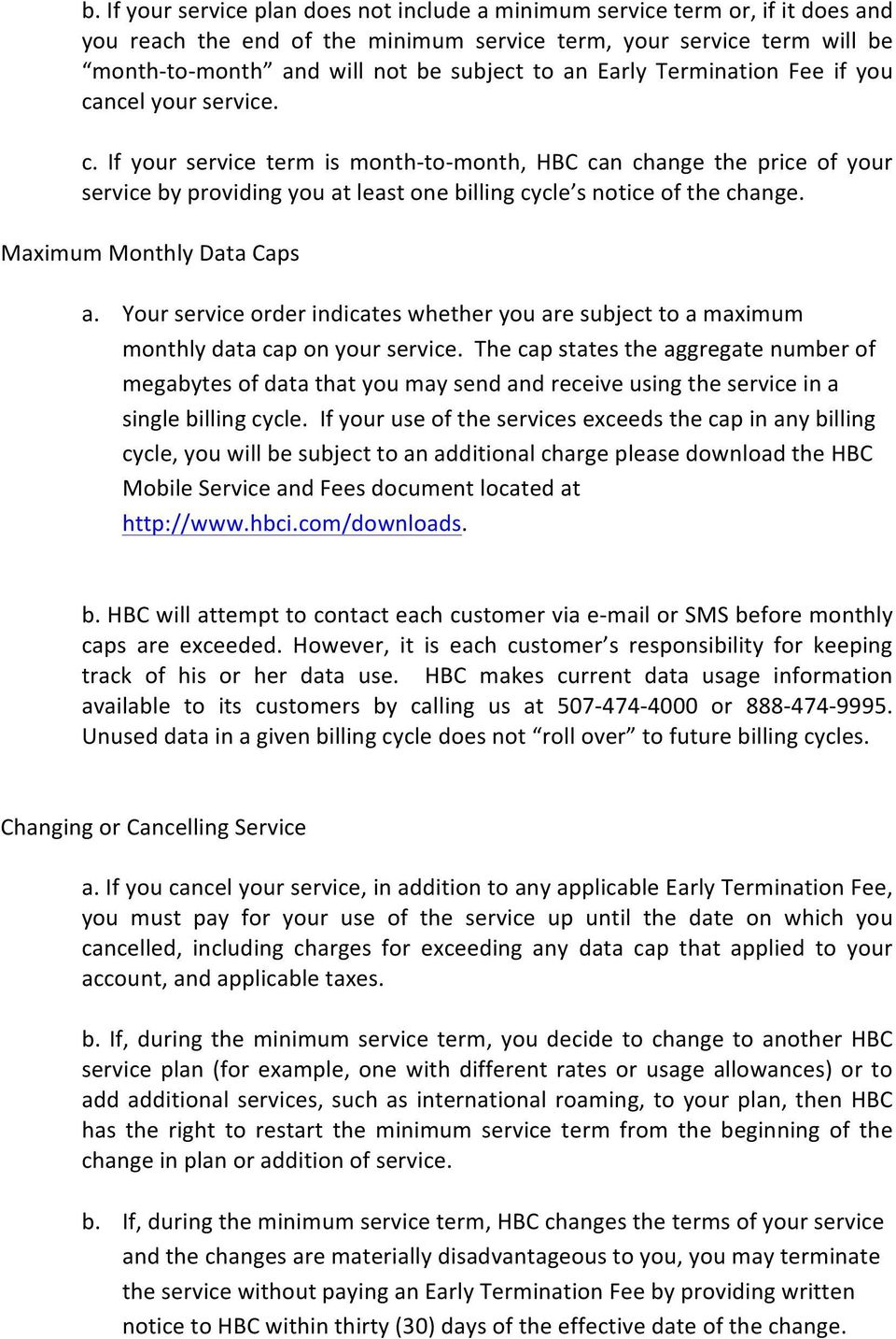 Maximum Monthly Data Caps a. Your service order indicates whether you are subject to a maximum monthly data cap on your service.