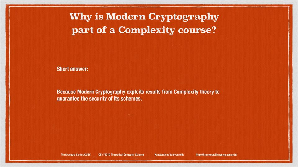 Because Modern Cryptography exploits results