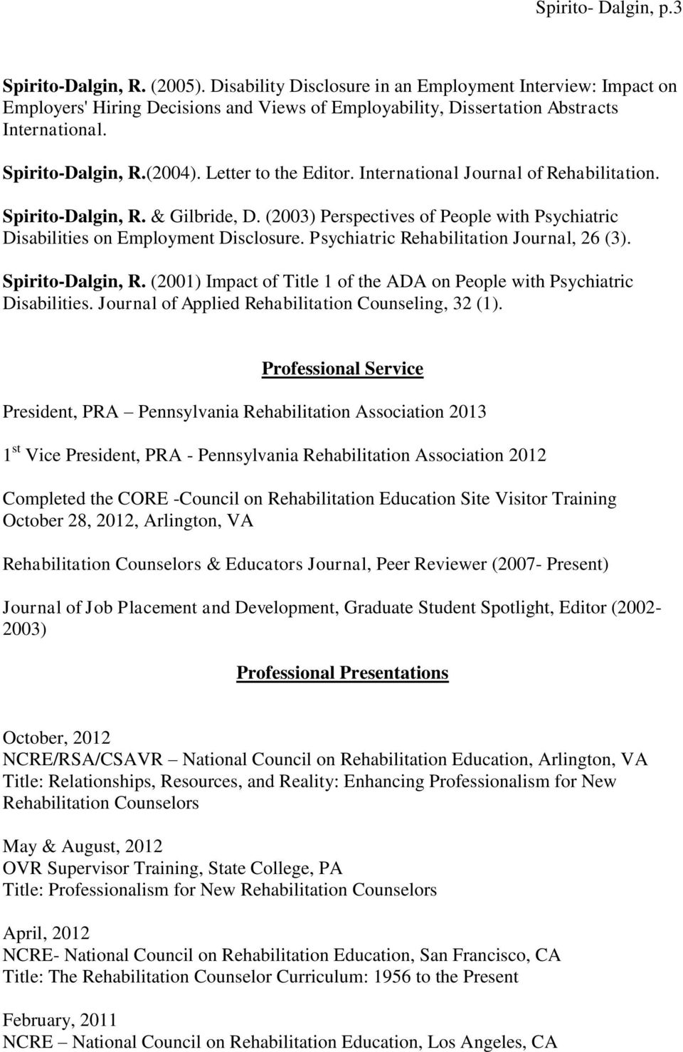 Letter to the Editor. International Journal of Rehabilitation. Spirito-Dalgin, R. & Gilbride, D. (2003) Perspectives of People with Psychiatric Disabilities on Employment Disclosure.