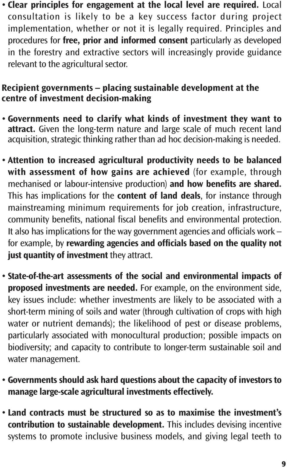 Recipient governments placing sustainable development at the centre of investment decision-making Governments need to clarify what kinds of investment they want to attract.