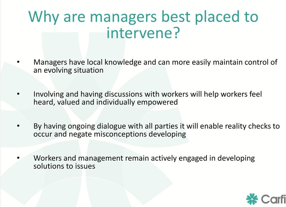 having discussions with workers will help workers feel heard, valued and individually empowered By having