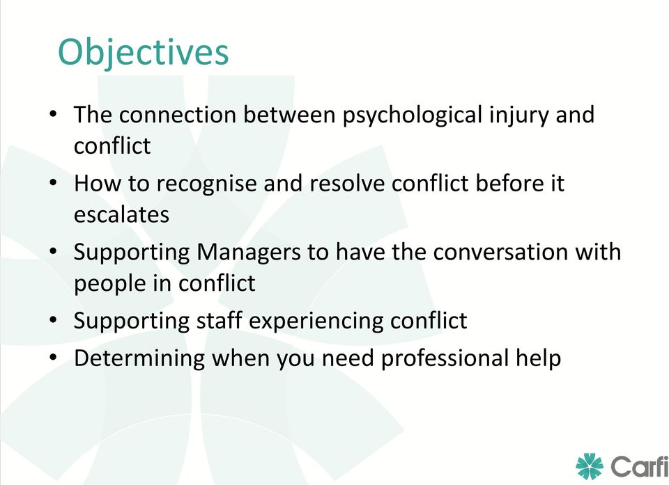 Managers to have the conversation with people in conflict Supporting