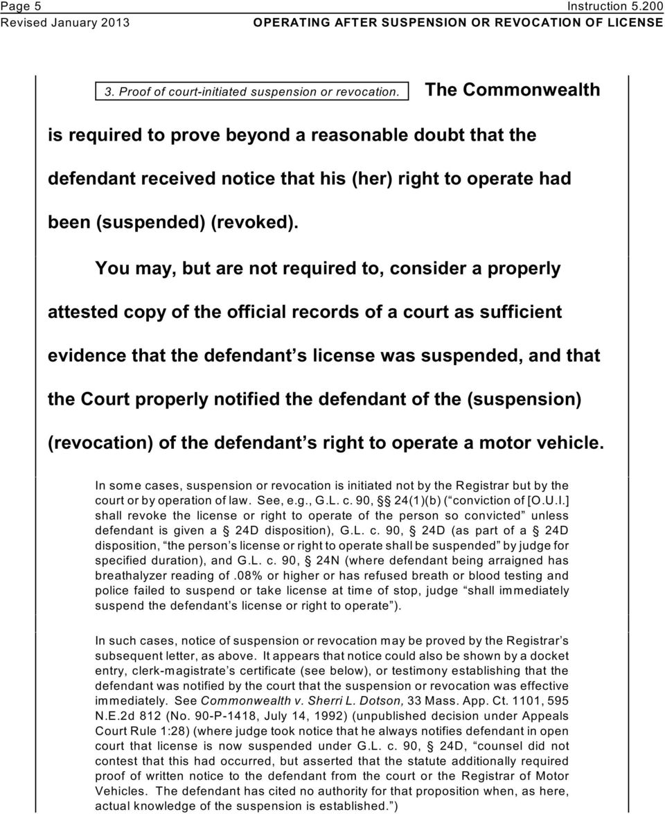 You may, but are not required to, consider a properly attested copy of the official records of a court as sufficient evidence that the defendant s license was suspended, and that the Court properly