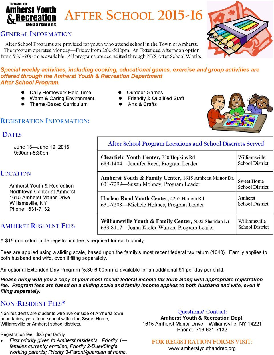 Special weekly activities, including cooking, educational games, exercise and group activities are offered through the Amherst Youth & Recreation Department After School Program.