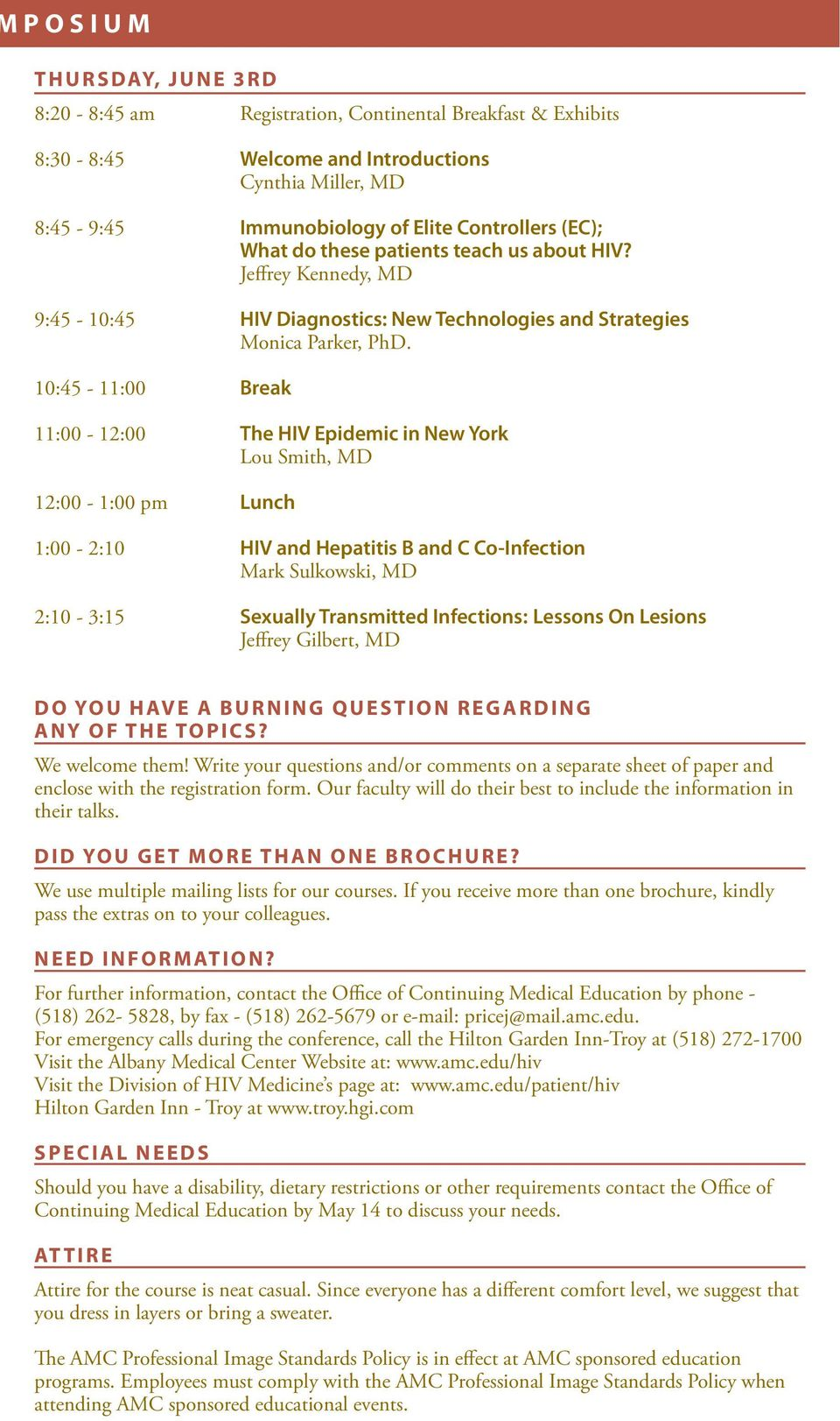 10:45-11:00 Break 11:00-12:00 The HIV Epidemic in New York Lou Smith, MD 12:00-1:00 pm Lunch 1:00-2:10 HIV and Hepatitis B and C Co-Infection Mark Sulkowski, MD 2:10-3:15 Sexually Transmitted
