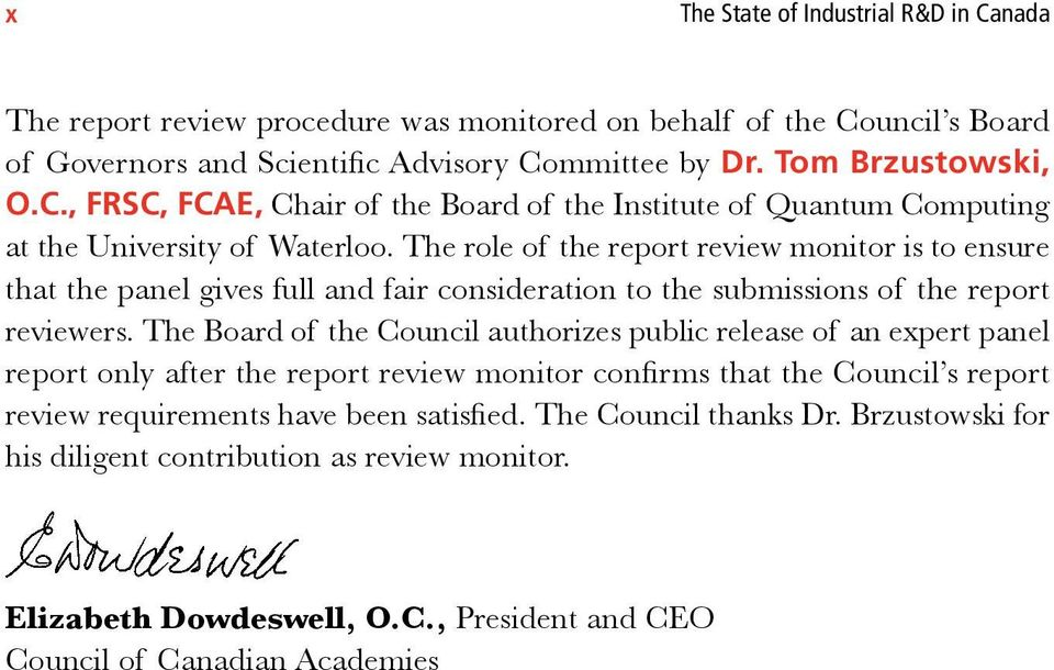 The Board of the Council authorizes public release of an expert panel report only after the report review monitor confirms that the Council s report review requirements have been satisfied.