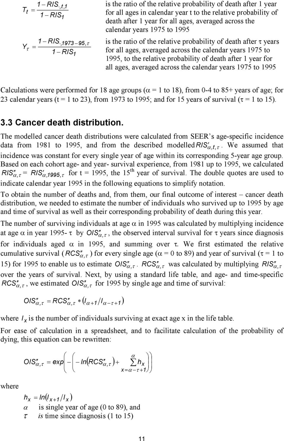 probability of death after 1 year for all ages, averaged across the calendar years 1975 to 1995 Calculations were performed for 18 age groups ( = 1 to 18), from 0-4 to 85+ years of age; for 23