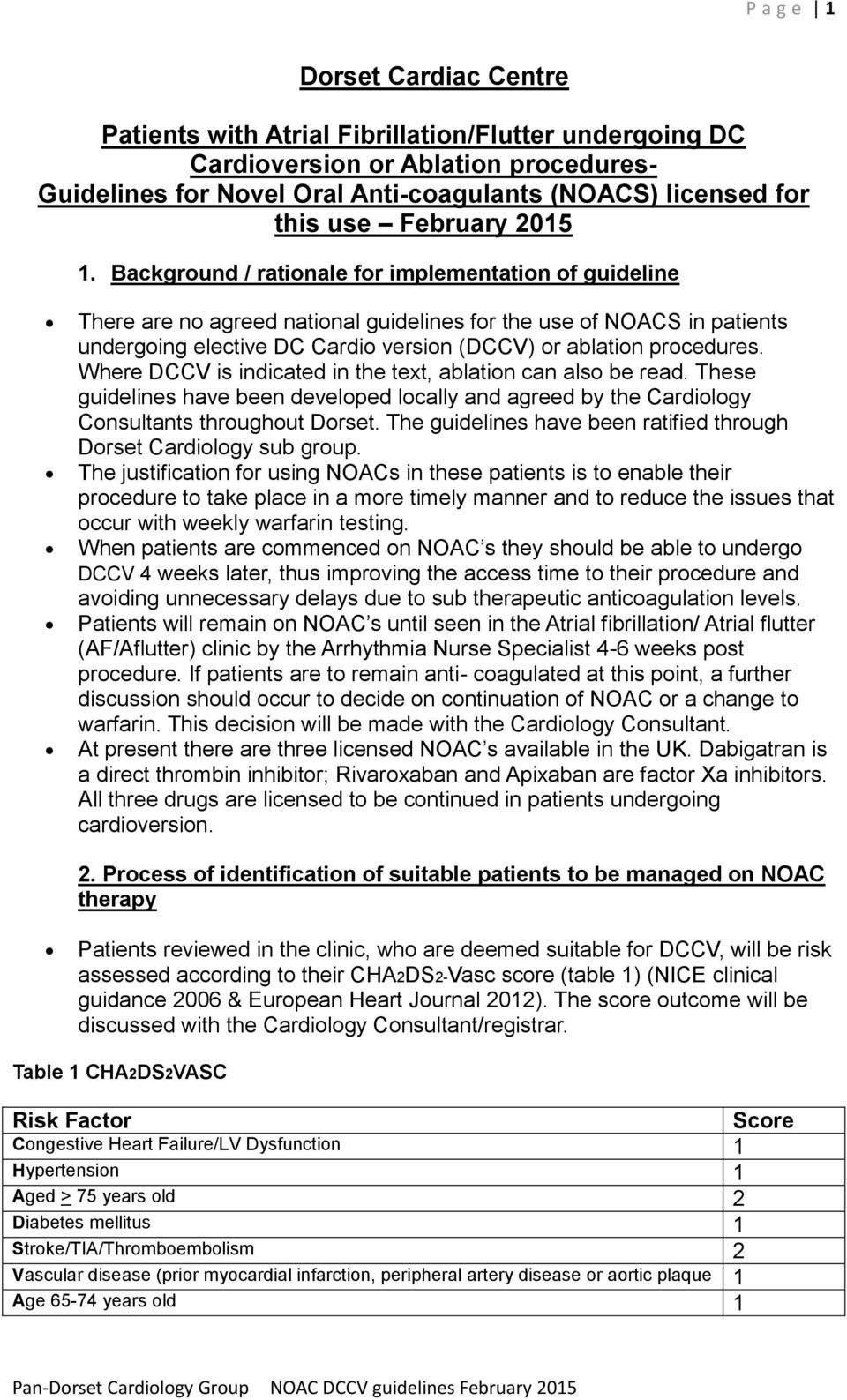 Background / rationale for implementation of guideline There are no agreed national guidelines for the use of NOACS in patients undergoing elective DC Cardio version (DCCV) or ablation procedures.