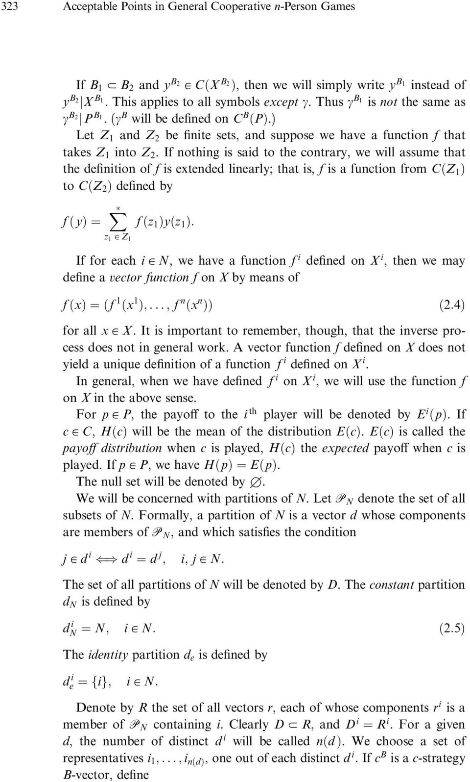 If nothing is said to the contrary, we will assume that the definition of f is extended linearly; that is, f is a function from CðZ 1 Þ to CðZ 2 Þ defined by f ðyþ ¼ X z 1 A Z 1 f ðz 1 Þyðz 1 Þ: If